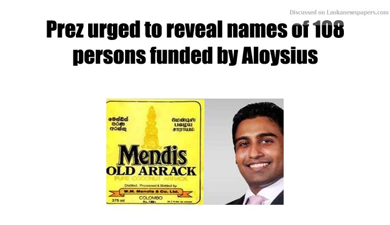 Sri Lanka News for Prez urged to reveal names of 108 persons funded by Aloysius