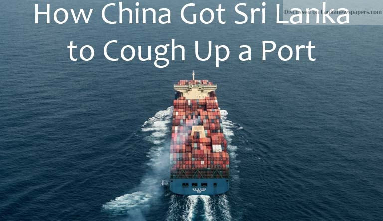 Sri Lanka News for How China Got Sri Lanka to Cough Up a Port