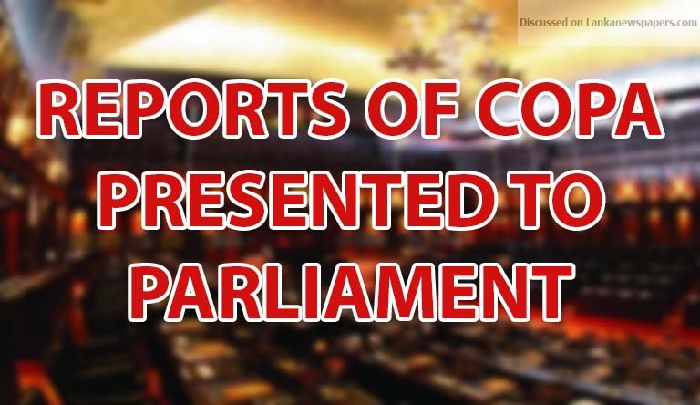 Sri Lanka News for Reports of COPA presented to parliament