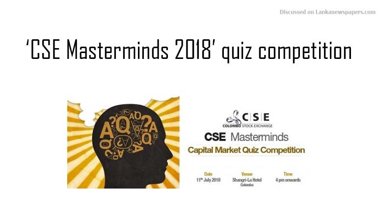 Sri Lanka News for Registrations open for 'CSE Masterminds 2018' quiz competition
