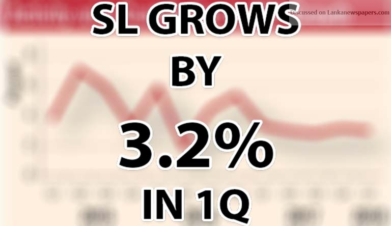 Sri Lanka News for SL grows by 3.2% in 1Q