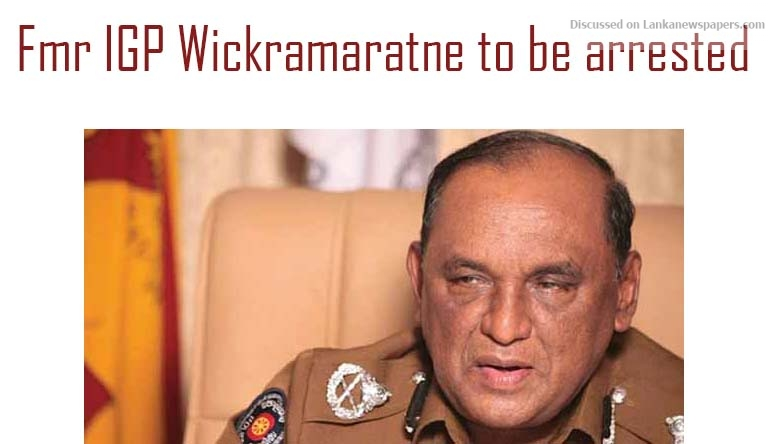 Sri Lanka News for Lasantha Wickramatunge killing Fmr IGP Wickramaratne to be arrested