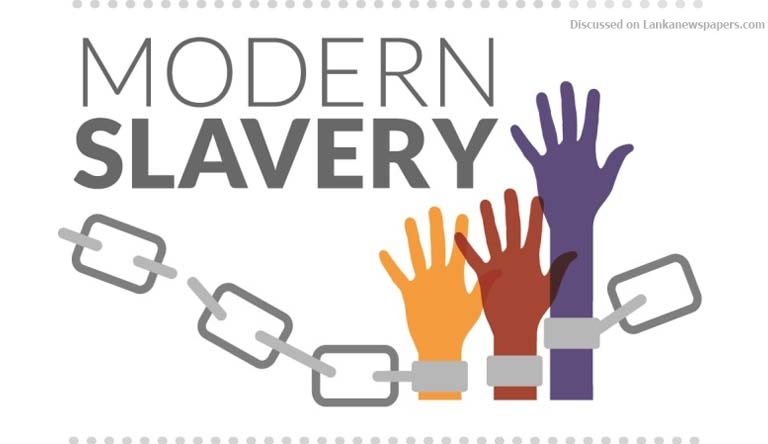Sri Lanka News for Modern slavery exists: Over 45,000 Sri Lankans trapped in exploitative work
