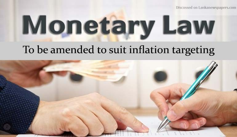 Sri Lanka News for Monetary Law to be amended to suit inflation targeting