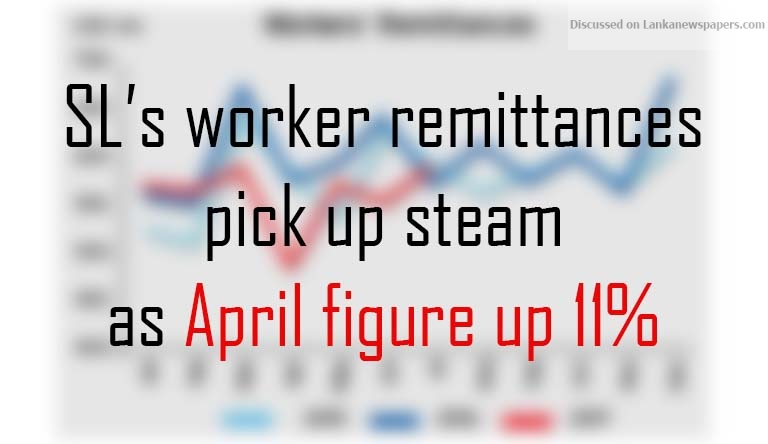 Sri Lanka News for SL's worker remittances pick up steam as April figure up 11%