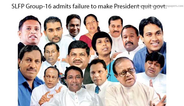 Sri Lanka News for SLFP Group-16 admits failure to make President quit govt.