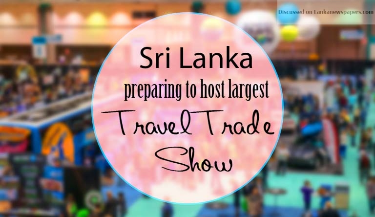 Sri Lanka News for Sri Lanka preparing to host largest travel trade show