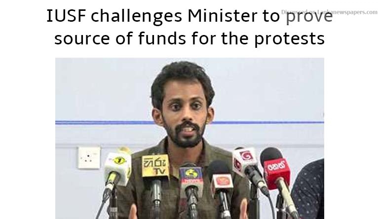 Sri Lanka News for IUSF challenges Minister to prove source of funds for the protests
