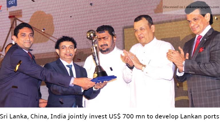 Sri Lanka News for Sri Lanka, China, India jointly invest US$ 700 mn to develop Lankan ports