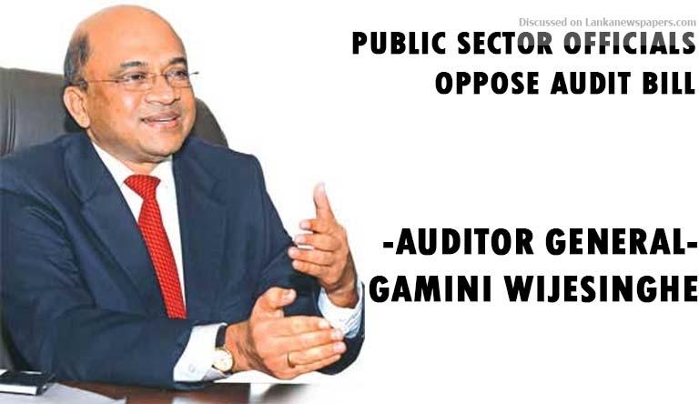 Sri Lanka News for Public Sector officials oppose audit bill – Auditor General