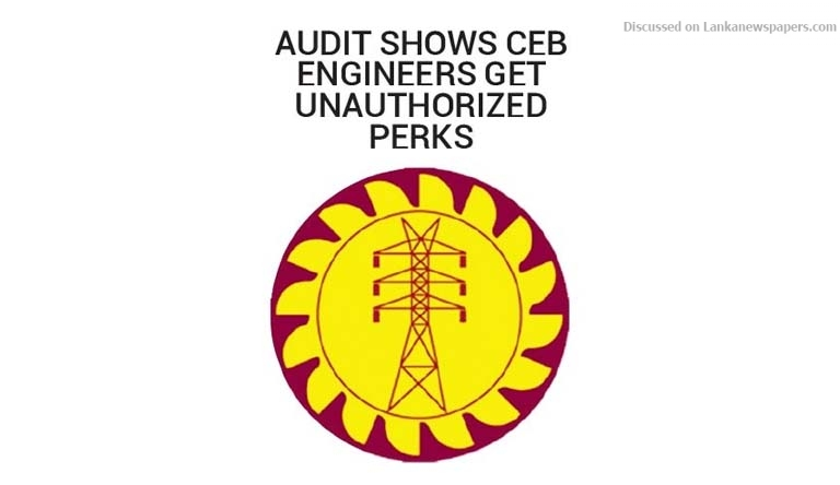 Sri Lanka News for Audit shows CEB engineers get unauthorized perks