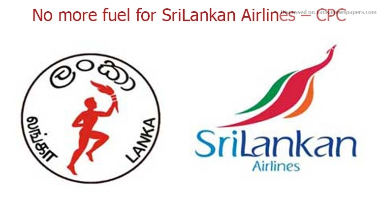 Sri Lanka News for No more fuel for SriLankan Airlines – CPC