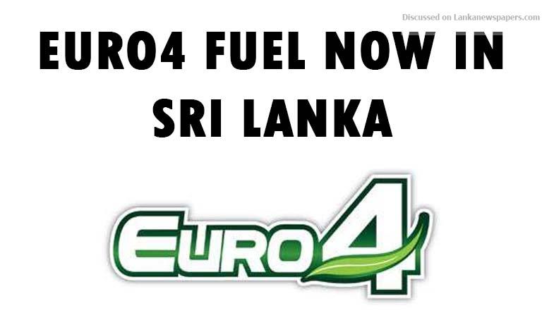 Sri Lanka News for Euro4 fuel now in Sri Lanka