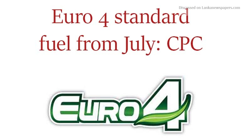Sri Lanka News for Euro 4 standard fuel from July: CPC