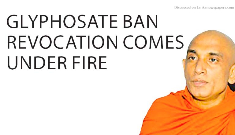 Sri Lanka News for Glyphosate ban revocation comes under fire