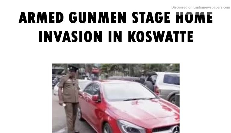 Sri Lanka News for Armed gunmen stage home invasion in Koswatte