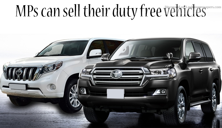 Sri Lanka News for MPs can sell their duty free vehicles