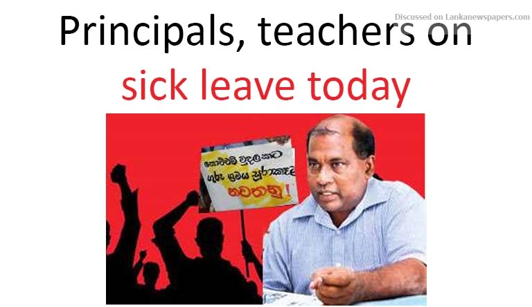 Sri Lanka News for Principals, teachers on sick leave today