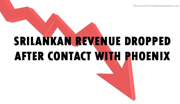 Sri Lanka News for Srilankan revenue dropped after contact with phoenix