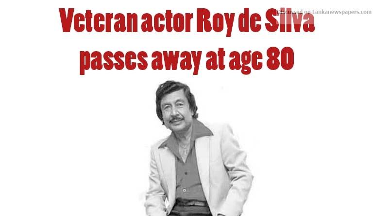 Sri Lanka News for Veteran actor Roy de Silva passes away at age 80