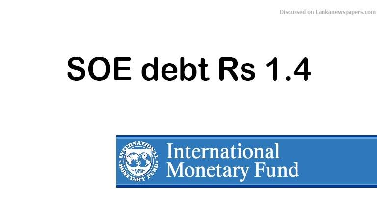 Sri Lanka News for SOE debt Rs 1.4 T – IMF