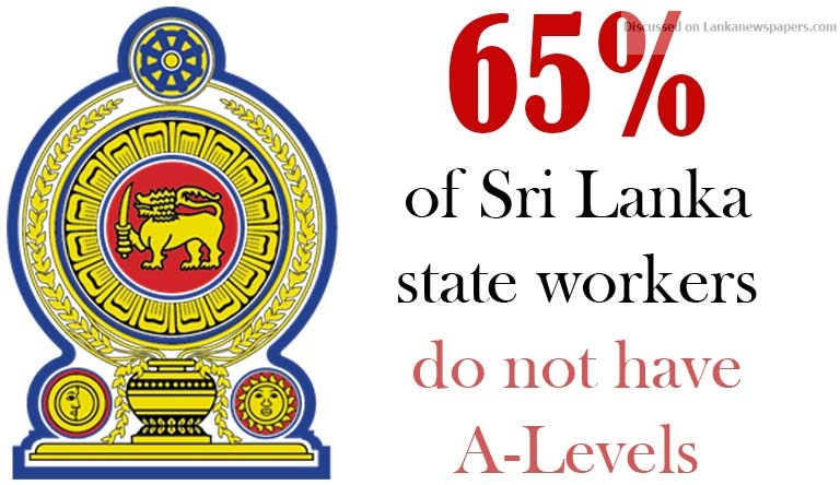 Sri Lanka News for 65-pct of Sri Lanka state workers do not have A-Levels