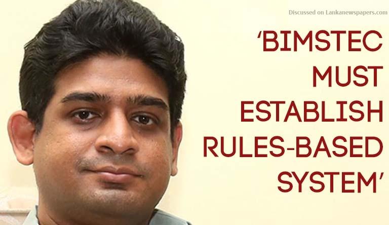 Sri Lanka News for 'BIMSTEC must establish rules-based system'