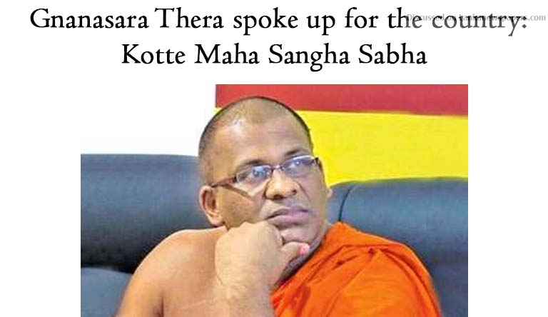 Sri Lanka News for Gnanasara Thera spoke up for the country: Kotte Maha Sangha Sabha