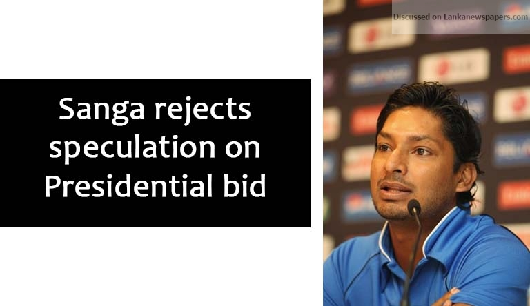 Sri Lanka News for Sanga rejects speculation on Presidential bid