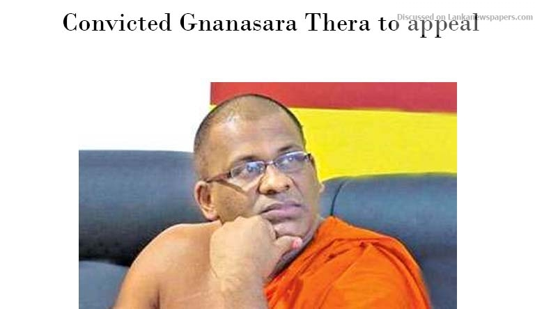 Sri Lanka News for Convicted Gnanasara Thera to appeal: CA to consider application on Friday