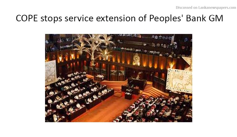 Sri Lanka News for COPE stops service extension of Peoples' Bank GM