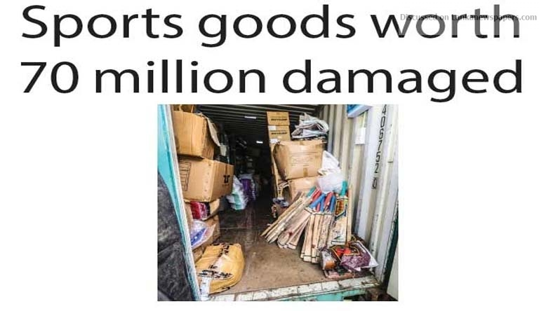 Sri Lanka News for Sports goods worth 70 million damaged