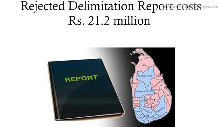 Sri Lanka News for Rejected Delimitation Report costs Rs. 21.2 million