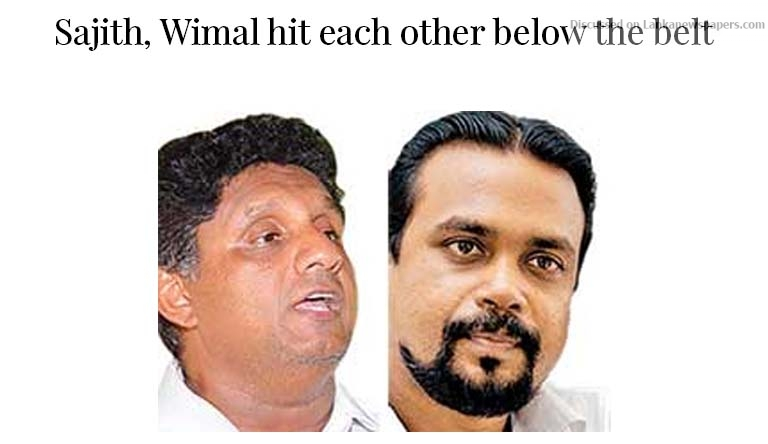 Sri Lanka News for Sajith, Wimal hit each other below the belt