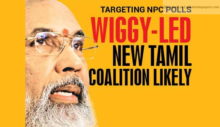 Sri Lanka News for Targeting NPC polls Wiggy-led New Tamil coalition likely