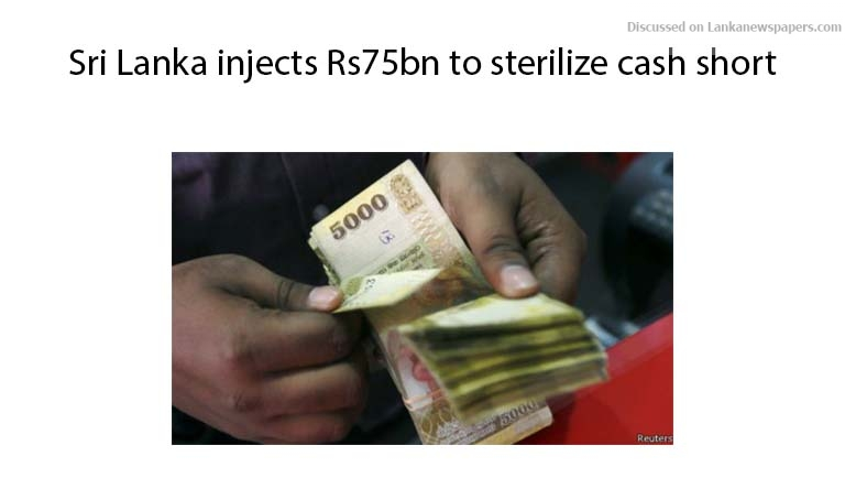 Sri Lanka News for Sri Lanka injects Rs75bn to sterilize cash short