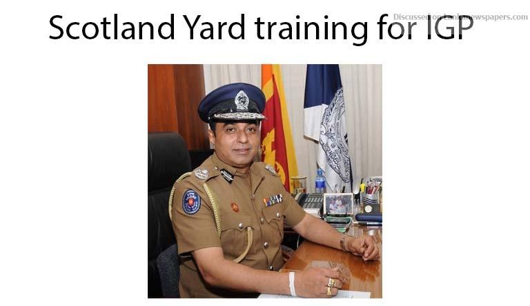Sri Lanka News for Scotland Yard training for IGP