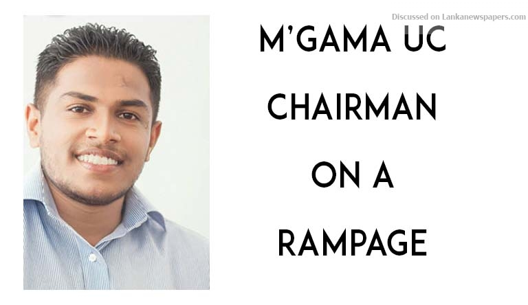 Sri Lanka News for M'gama UC Chairman on a rampage