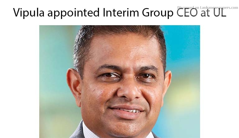 Sri Lanka News for Vipula appointed Interim Group CEO at UL