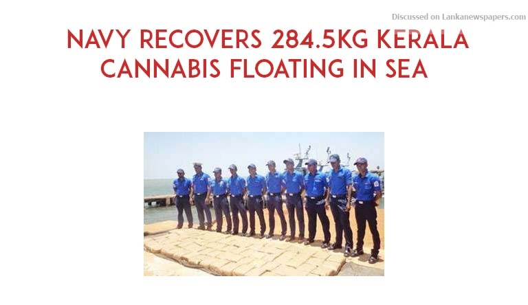 Sri Lanka News for Navy recovers 284.5kg Kerala Cannabis floating in sea