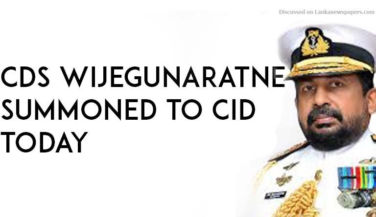 Sri Lanka News for CDS Wijegunaratne summoned to CID today
