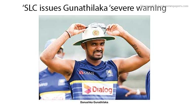 Sri Lanka News for SLC issues Gunathilaka 'severe warning'