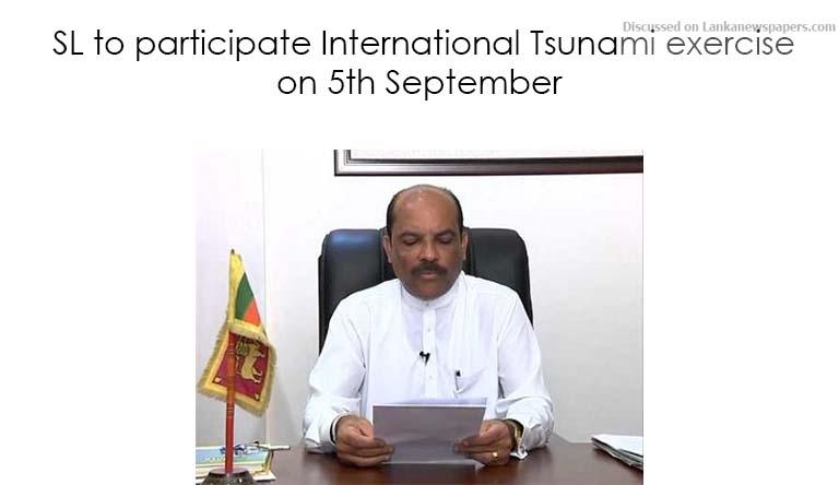 Sri Lanka News for SL to participate International Tsunami exercise on 5th