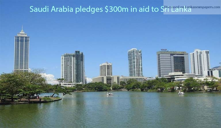 Sri Lanka News for Saudi Arabia pledges $300m in aid to Sri Lanka