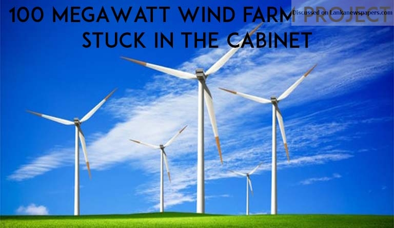 Sri Lanka News for 100 MegaWatt wind farm project stuck in the Cabinet