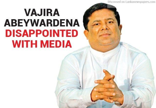 Sri Lanka News for Vajira Abeywardena disappointed with media