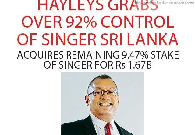 Sri Lanka News for Hayleys grabs over 92% control of Singer Sri Lanka