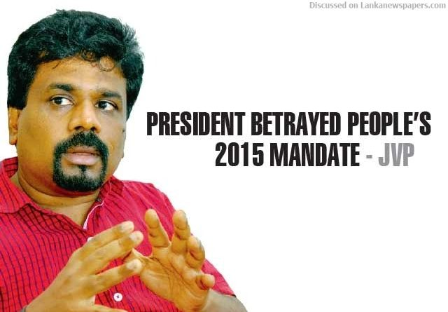Sri Lanka News for President betrayed people's 2015 mandate – JVP