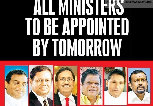 Sri Lanka News for All Ministers to be appointed by tomorrow