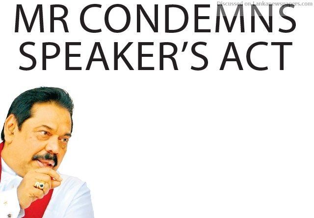 Sri Lanka News for MR condemns Speaker's act